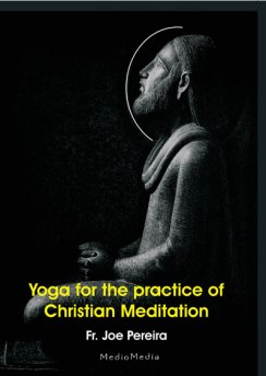 Father Joe Pereira - Yoga for the Practice of Christian Meditation